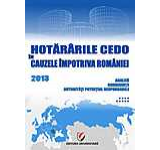 Hotararile CEDO in cauzele impotriva Romaniei 2013. Analiza consecinte autoritati potential responsabile