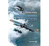 Aeronautica romana in Razboiul de Intregire Nationala (1916-1919)