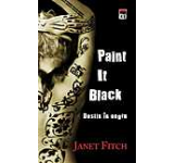 Paint It Black. Destin in negru
