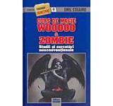 Curs de magie Woodoo & Zombie. Studii si cercetari nonconventionale nr. 9