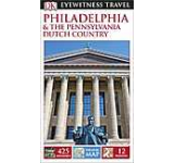Eyewitness Travel Guide: Philadelphia & the Pennsylvania Dutch Country