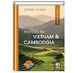 Pierdut in Vietnam & Cambodgia
