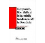 Drepturile libertatile si indatoririle fundamentale in Romania
