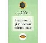 Tratamente si vindecari miraculoase