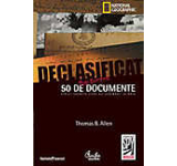 Declasificat. 50 de documente strict-secrete care au schimbat istoria