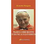 Pelerinul iubirii milostive Sf. Ioan Paul al II-lea in Romania