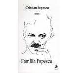 Opere I. Familia Popescu