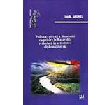 Politica externa a Romaniei cu privire la Basarabia reflectata in activitatea diplomatilor sai