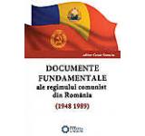 Documente fundamentale ale regimului comunist din Romania (1948-1989)