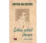 Critica criticii literare (1973 - 1988) Vol. 1