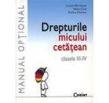 Drepturile micului cetatean. Manual optional pentru clasele III-IV