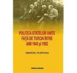 Politica Statelor Unite fata de Turcia intre anii 1943 si 1952. De la neimplicare la alianta