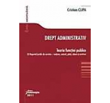 Drept administrativ. Teoria functiei publice I