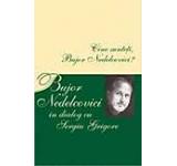 Cine sunteti Bujor Nedelcovici? Bujor Nedelcovici in dialog cu Sergiu Grigore