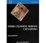 Istoria filosofiei moderne. Renasterea Vol.I