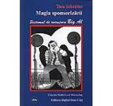Magia sponsorizarii. Sistemul de recrutare Big Al
