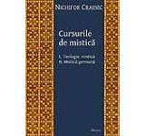 Cursurile de mistica: I. Teologie mistica II. Mistica germana