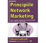 Principiile Network Marketing. Cum se poate construi un venit de durata intr-o retea de marketing