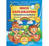 Micii exploratori cunosterea mediului nivel II 5-7 ani