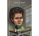 Cine a fost Marie Curie?
