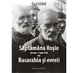 Saptamana rosie (28 iunie - 3 iulie 1940) sau Basarabia si evreii