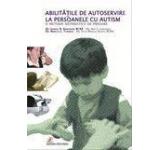 AbilitatiIle de autoservire la persoanele cu autism. O metoda sistematica de predare