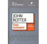 Forta schimbarii - Cum difera leadershipul de management