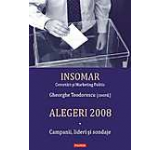 Alegeri 2008. Volumul I. Campanii lideri si sondaje
