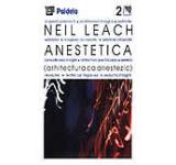 Anestetica. Arhitectura ca anestezic