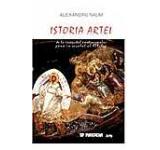 Istoria Artei. De la inceputul crestinismului pana in secolul al XIX-lea