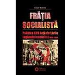 Fratia socialista. Politica RPR fata de tarile lagarului socialist 1948-1964