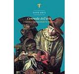 Commedia DellArte. O istorie a spectacolului in imagini