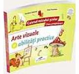 Arte vizuale si abilitati practice. Caietul micului scolar. Clasa pregatitoare