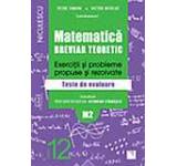 Matematica clasa a XII-a (M2). Breviar teoretic cu exercitii si probleme propuse si rezolvate. Teste de evaluare