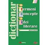 Dictionar de termeni concepte si idei literare