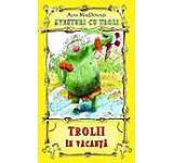 Trolii in vacanta Aventuri cu troli Vol. 2