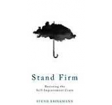 Stand Firm: Resisting the Self-Improvement Craze