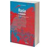 Rusia la raspantie. Geoistorie geocultura geopolitica