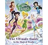 Disney Fairies the Ultimate Guide to the Magical World - English version