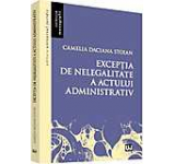 Exceptia de nelegalitate a actului administrativ (Stoian)