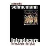 Introducere in teologia liturgica