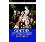 Suferintele Tanarului Werther. Ed. 2017