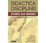 Stiinte ale naturii pentru invatatori clasele III-IV. Didactica disciplinei