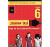 Gramatica. Fise de lucru (itemi de evaluare) clasa a VI-a