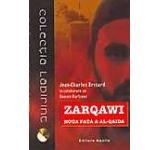 Zarqawi - Noua fata a Al-Qaida