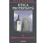 Etica protestanta si spiritul capitalismului