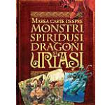 Marea carte despre monstri spiridusi dragoni si uriasi