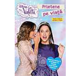 Disney Violetta. Prietene pe viata