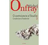O contraistorie a filosofiei. Crestinismul hedonist Vol. 2
