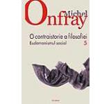 O contraistorie a filosofiei. Eudemonismul social Vol. 5